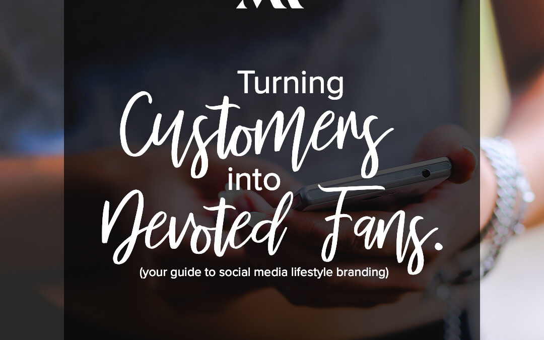Turning Customers Into Devoted Fans