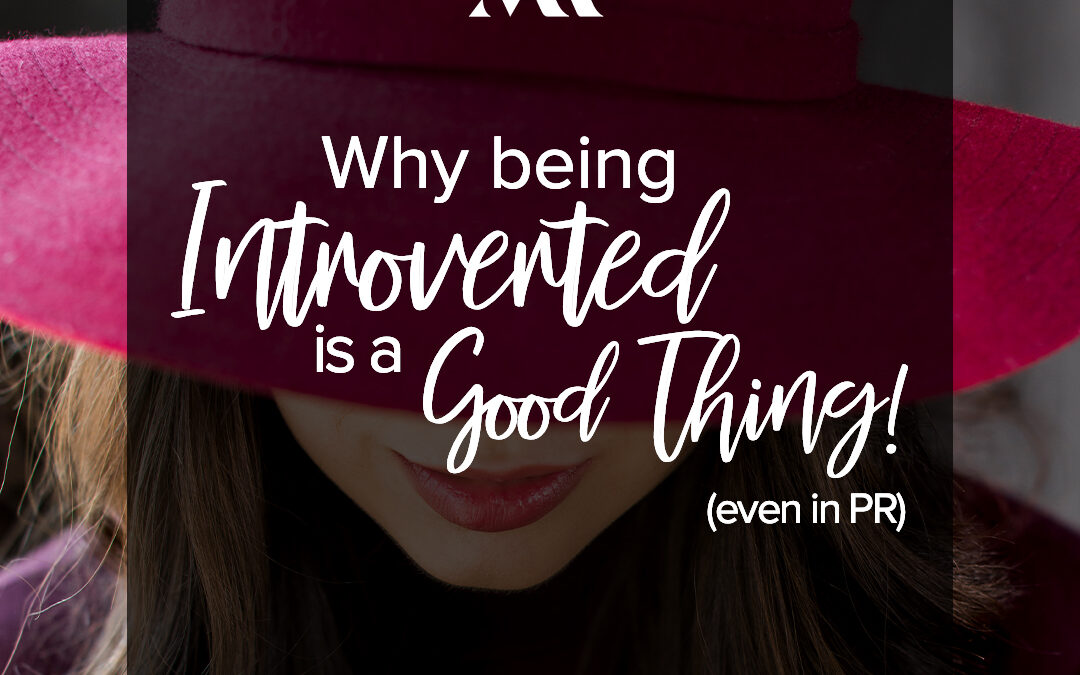 Why Being Introverted is a Good Thing (Even in PR)