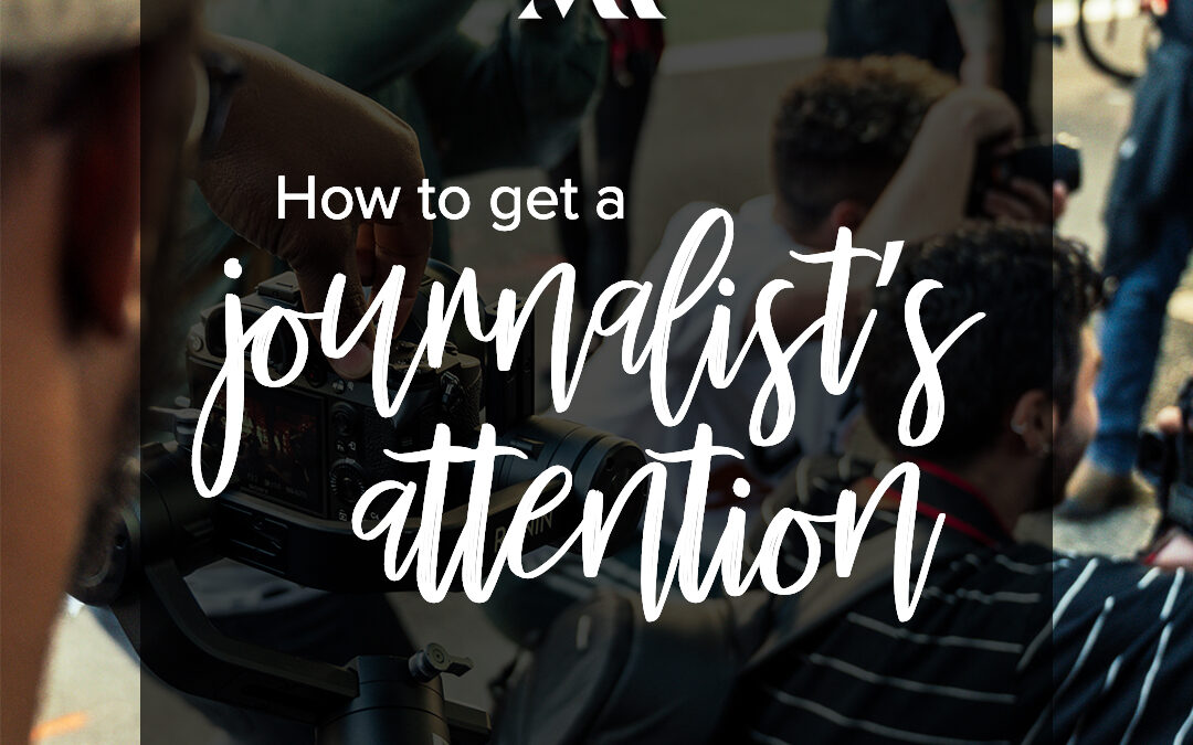 How to Get a Journalist's Attention